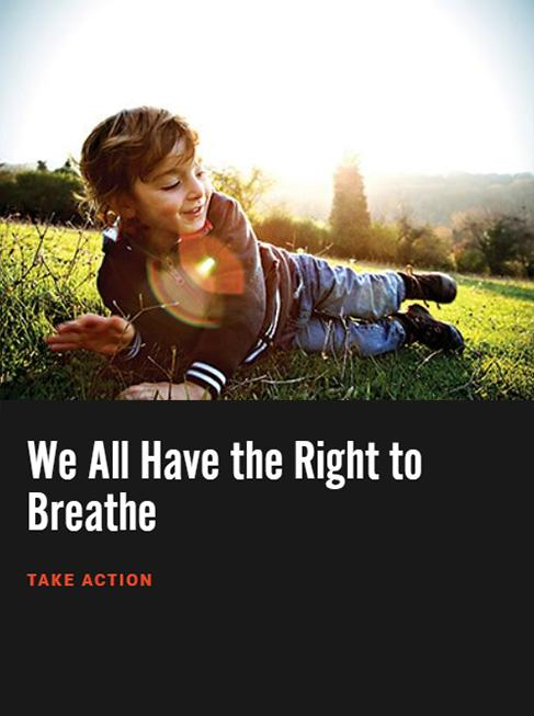 Take action to ensure we all breathe clean air.
