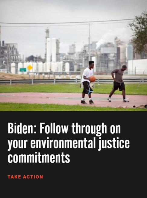 Take action to urge the Biden administration to follow through on its commitment to environmental justice.